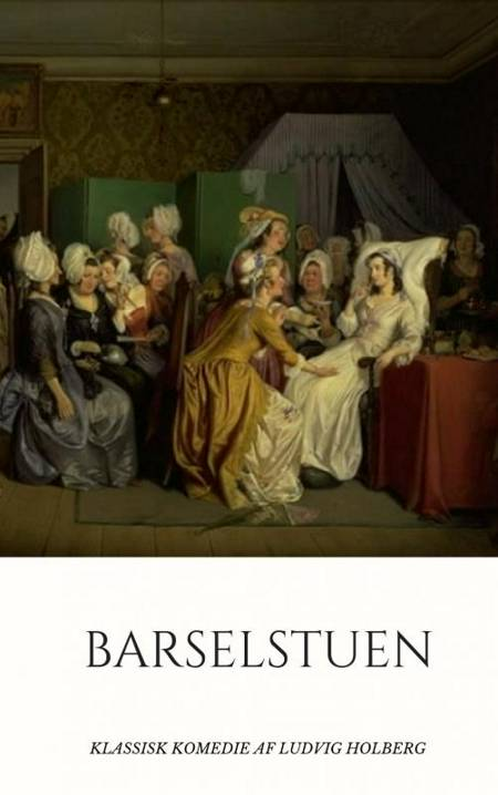 Barselstuen af Ludvig Holberg