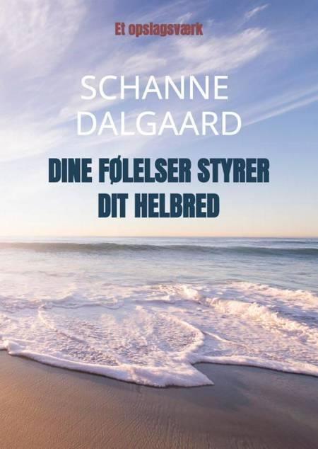 Dine følelser styrer dit helbred. af Schanne Dalgaard
