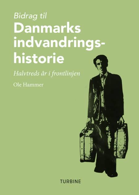 Bidrag til Danmarks indvandringshistorie af Ole Hammer