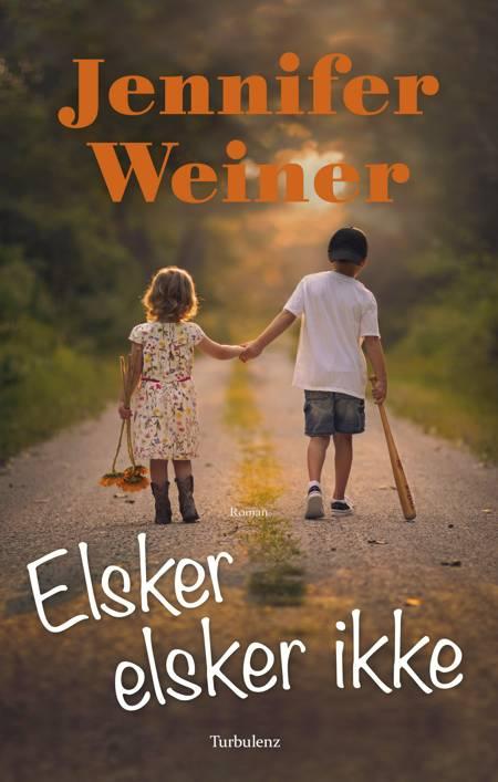 Elsker, elsker ikke af Jennifer Weiner