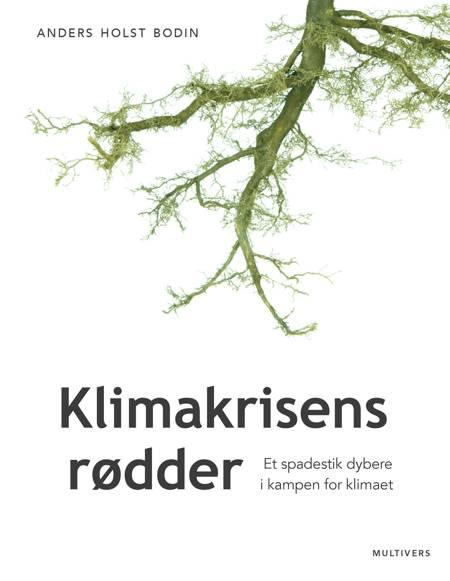 Klimakrisens rødder af Anders Holst Bodin
