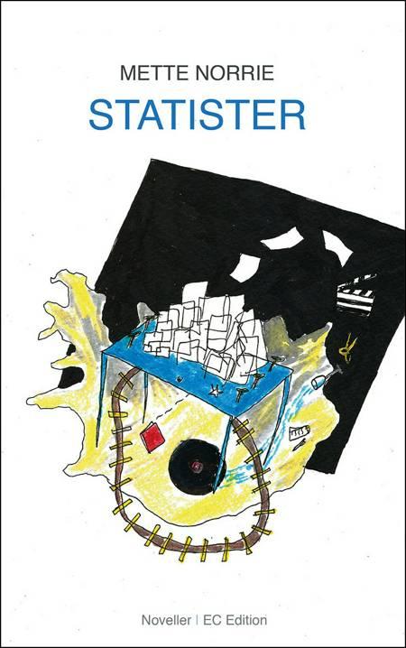 Statister - en novellesamling af Mette Norrie
