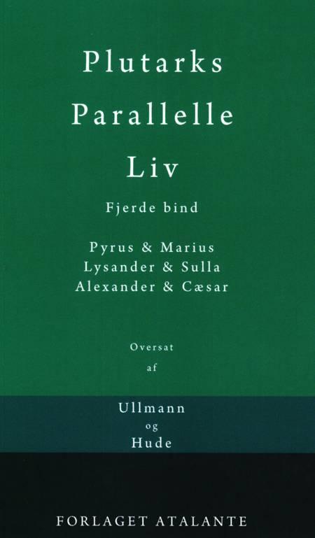 Plutarks Parallelle Liv 4 af Plutark/overs. Tetens og Ullmann og Hude