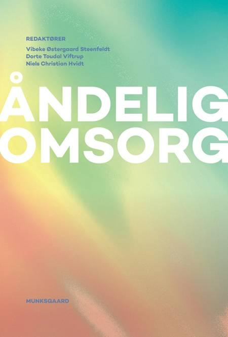 Åndelig omsorg af Mogens Pahuus, Vibeke Østergaard Steenfeldt og Birgit Bidstrup Jørgensen m.fl.