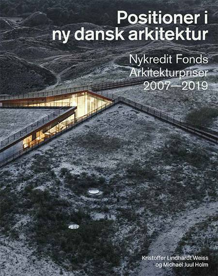 Positioner i ny dansk arkitektur af Michael Juul Holm og Kristoffer Lindhardt Weiss