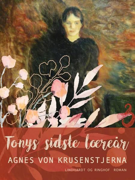 Tonys sidste læreår af Agnes Von Krusenstjerna