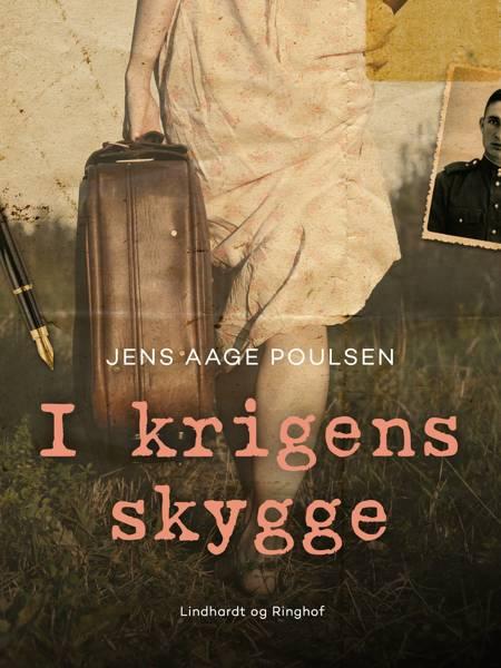 I krigens skygge af Jens Aage Poulsen og Jens aage Poulsen