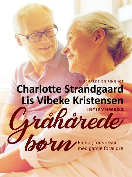 Gråhårede børn af Lis Vibeke Kristensen og Charlotte Strandgaard