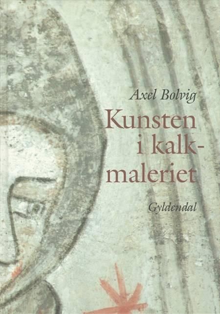 Kunsten i kalkmaleriet af Axel Bolvig