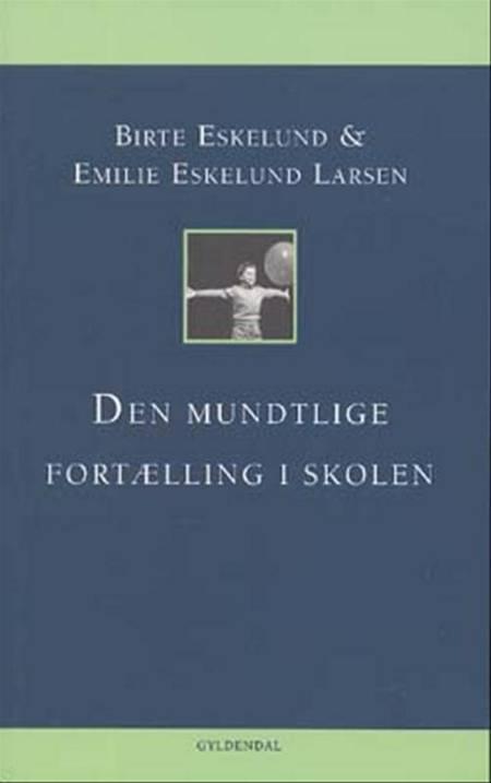 Den mundtlige fortælling i skolen af Birte Eskelund og Emilie Eskelund Larsen