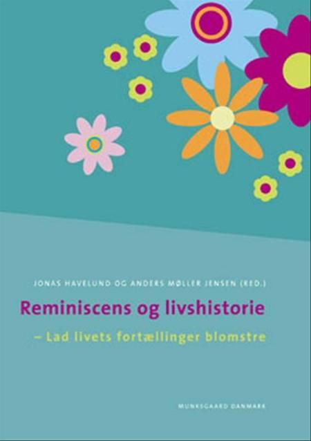 Reminiscens og livshistorie af Mette Borresen, Anne Leonora Blaakilde og Morten Hoff m.fl.