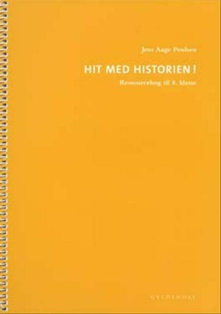 Hit med Historien! Ressourcebog til 8. klasse af Jens Aage Poulsen