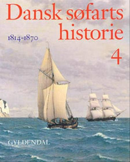 Dansk søfarts historie, 1814-1870, Bind 4 af Anders Monrad Møller