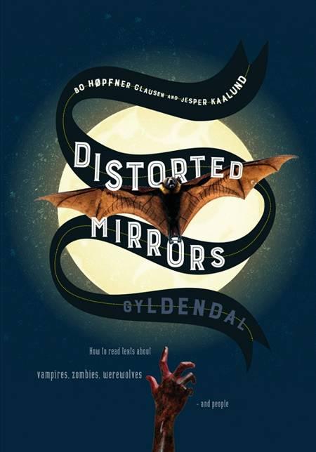 Distorted Mirrors af Bo Høpfner Clausen og Jesper Kaalund