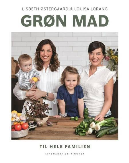Grøn mad til hele familien af Lisbeth Østergaard og Louisa Lorang