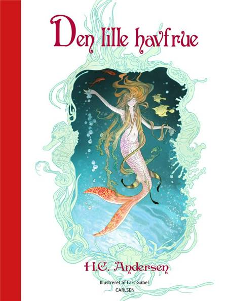 Den lille havfrue (illustreret af Lars Gabel) af H.C. Andersen