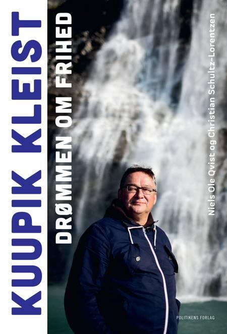 Kuupik Kleist - Drømmen om frihed af Niels Ole Qvist og Christian Schultz-Lorentzen
