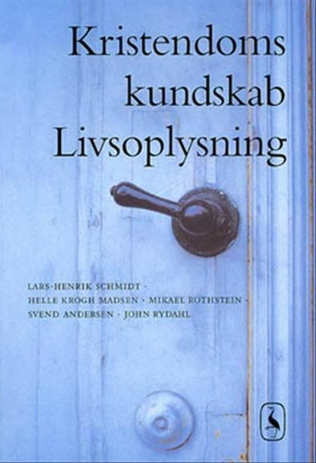 Kristendomskundskab e-bog af Lars-Henrik Schmidt, Mikael Rothstein og Helle Krogh Madsen m.fl.