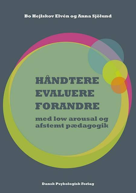 HÅNDTERE, EVALUERE, FORANDRE af Bo Hejlskov Elvén og Anna Sjölund