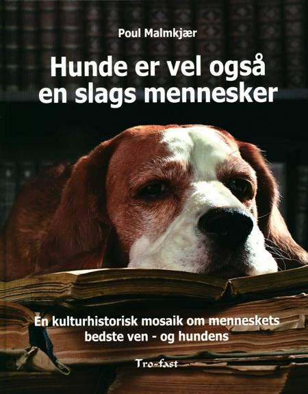 Hunde er vel også en slags mennesker af Poul Malmkjær