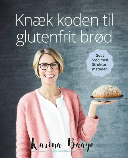 Knæk koden til glutenfrit brød af Karina Baagø
