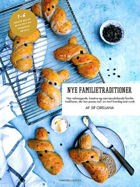 NYE FAMILIETRADITIONER af Sif Orellana