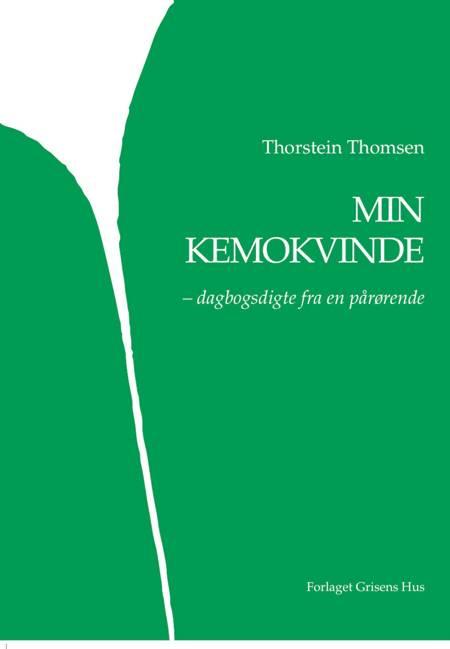 MIN KEMOKVINDE - dagbogsdigte fra en pårørende af Thorstein Thomsen