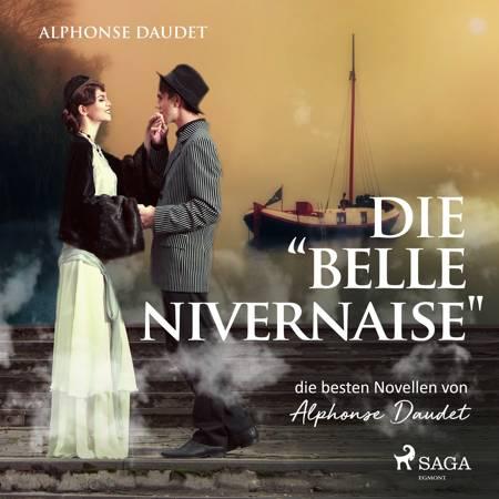 Die ''Belle-Nivernaise'' - die besten Novellen von Alphonse Daudet af Alphonse Daudet