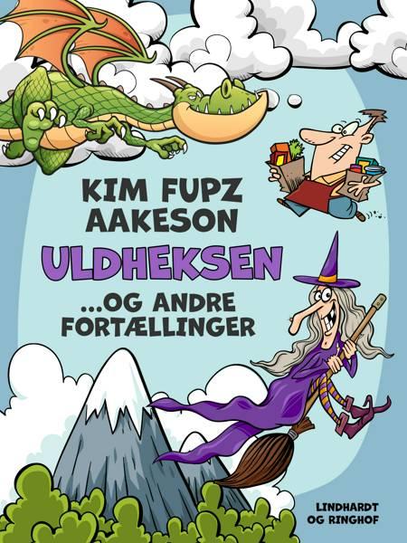 Uldheksen... og andre fortællinger af Kim Fupz Aakeson