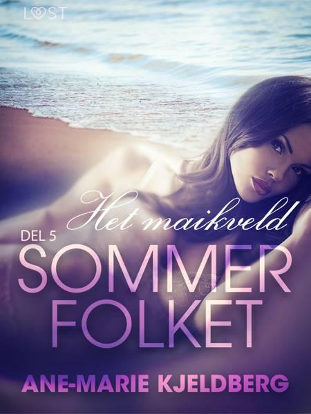 Sommerfolket 5: Het maikveld af Ane-Marie Kjeldberg
