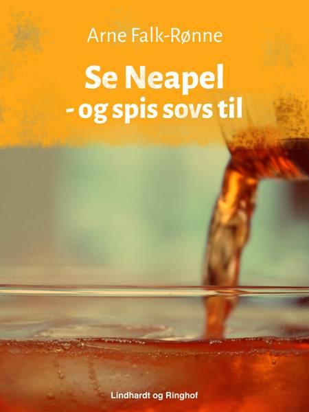 Se Neapel - og spis sovs til af Arne Falk-Rønne