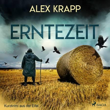 Erntezeit - Kurzkrimi aus der Eifel af Alex Krapp