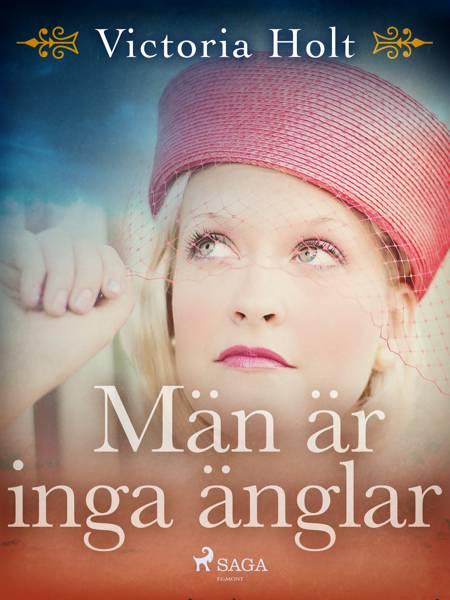 Män är inga änglar af Victoria Holt