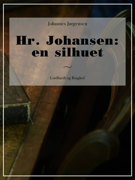 Hr. Johansen: en silhuet af Johannes Jørgensen