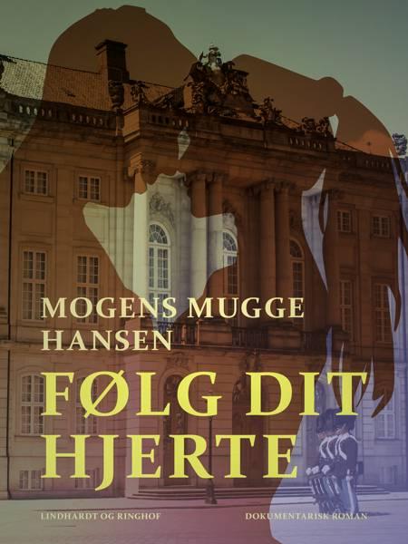 Følg dit hjerte af Mogens Mugge Hansen