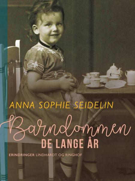 Barndommen - de lange år af Anna Sophie Seidelin