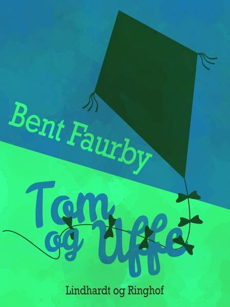 Tom og Uffe af Bent Faurby