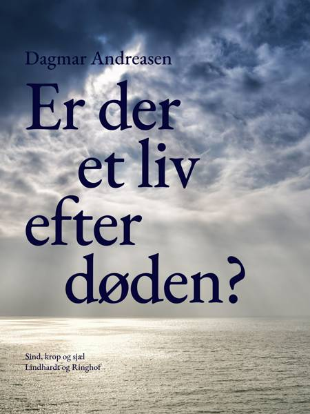 Er der et liv efter døden? af Dagmar Andreasen