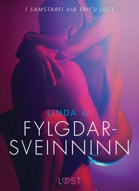 Fylgdarsveinninn - Erótísk smásaga af Linda G