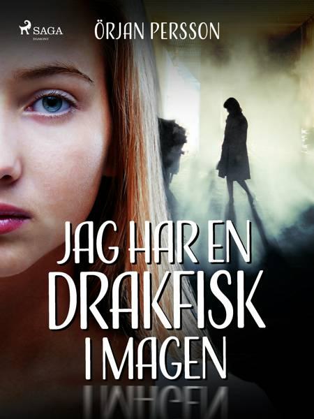 Jag har en drakfisk i magen af Örjan Persson