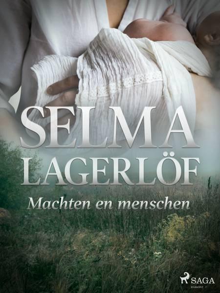 Machten en menschen af Selma Lagerlöf