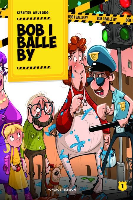 Bob i Balle by af Kirsten Ahlburg