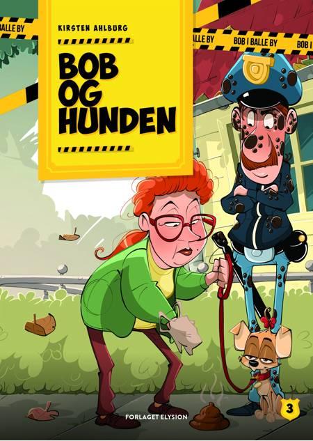 Bob og hunden af Kirsten Ahlburg