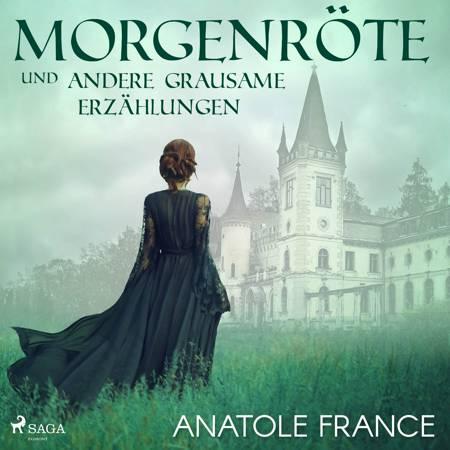 Morgenröte und andere grausame Erzählungen af Anatole France