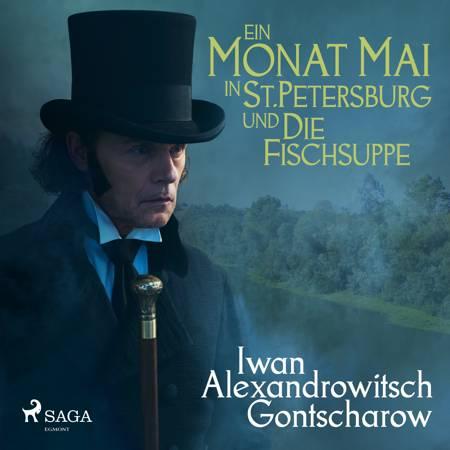 Ein Monat Mai in St. Petersburg und Die Fischsuppe af Iwan Alexandrowitsch Gontscharow