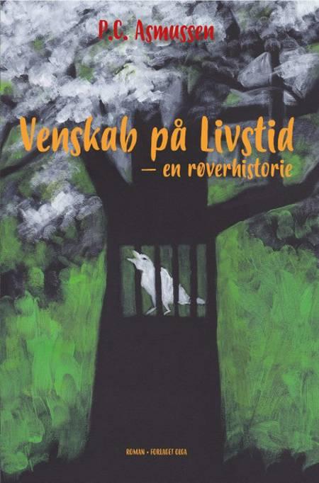 Venskab på livstid- en røverhistorie af P.C. Asmussen