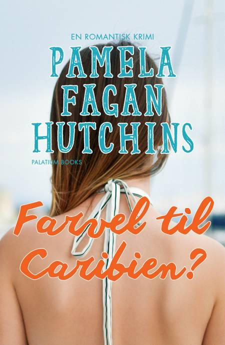 Farvel til Caribien? af Pamela Fagan Hutchins