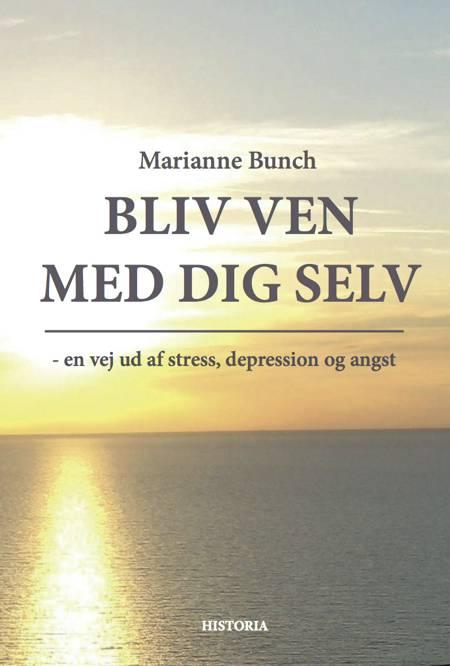 Bliv ven med dig selv af Marianne Bunch