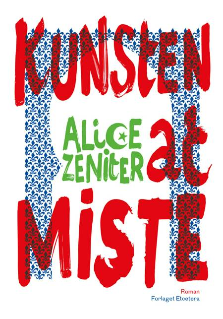 Kunsten at miste af Alice Zeniter