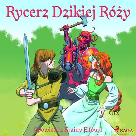 Opowieść z Krainy Elfów 1 - Rycerz Dzikiej Róży af Peter Gotthardt